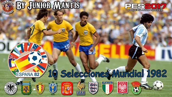 Pack de 10 Selecciones del Mundial de España 1982 PES 2017 PS4 - by Junior Mantis